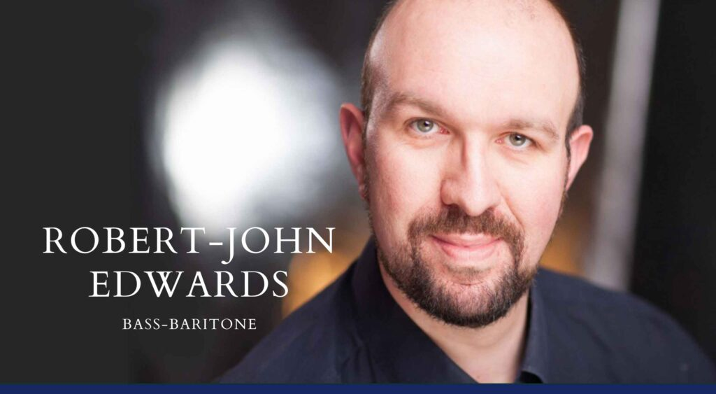 Bass-Baritone Robert-John Edwards. Profile Picture. Audio Samples.